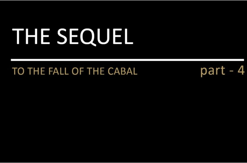 THE SEQUEL TO THE FALL OF THE CABAL – PART 4
