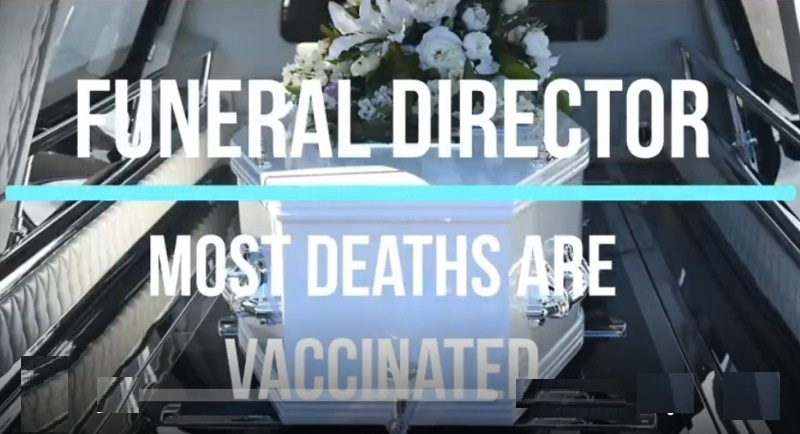 Funeral Director, I'm Looking After the Terrible Mistake, Most Deaths Are Vaxinated